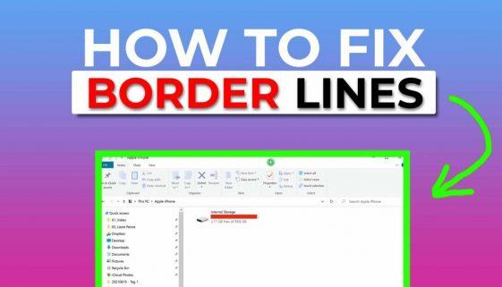 border lines missing - easy fix - windows 10